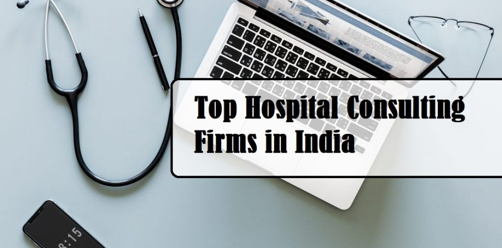 Top Hospital Consulting Firms in India