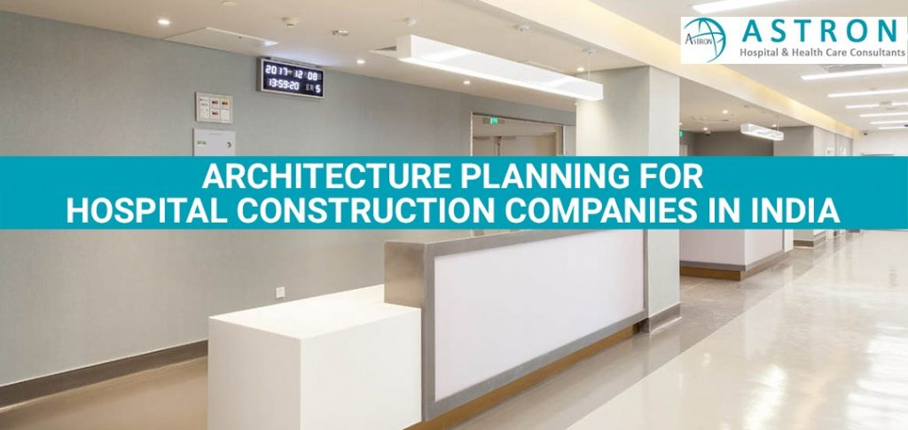 Architecture Planning For Hospital Construction Companies in India