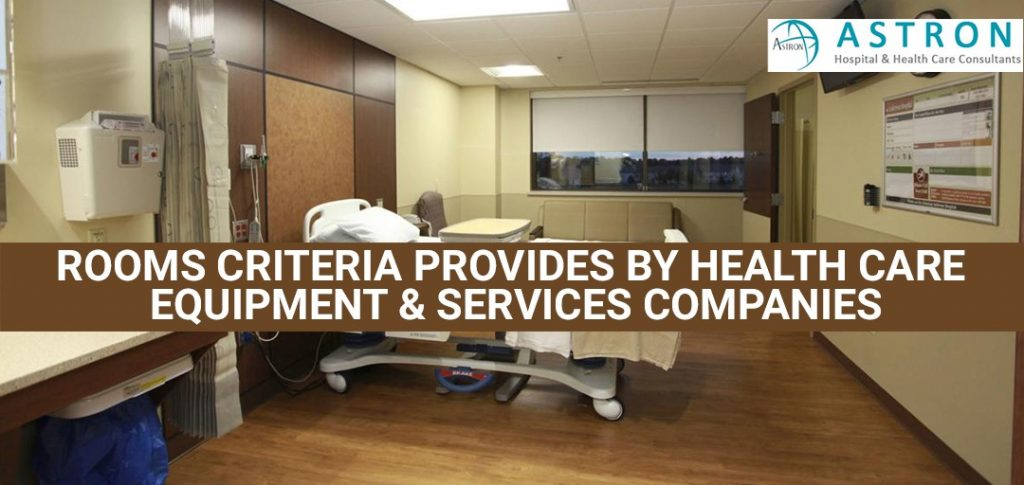 Rooms Criteria Provides by Health Care Equipment & Services Companies