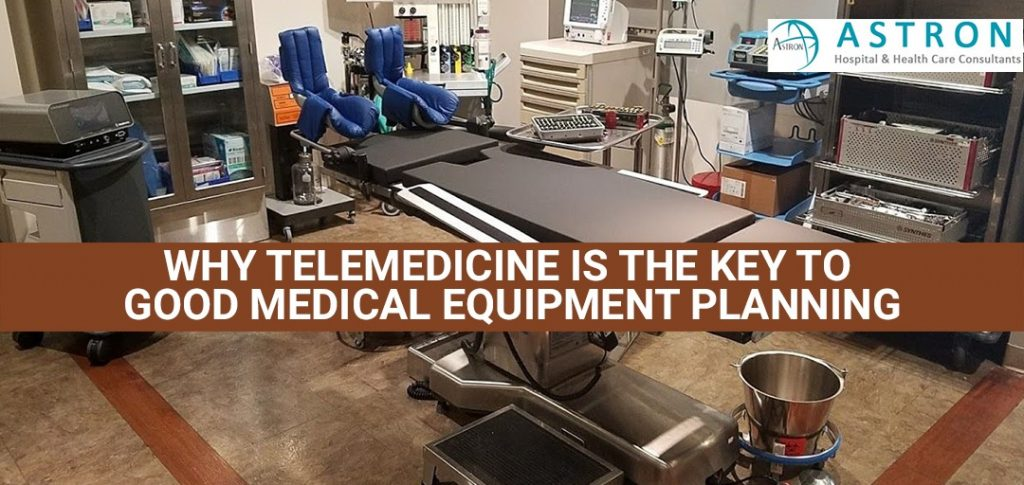 Why Telemedicine is the Key to Good Medical Equipment Planning