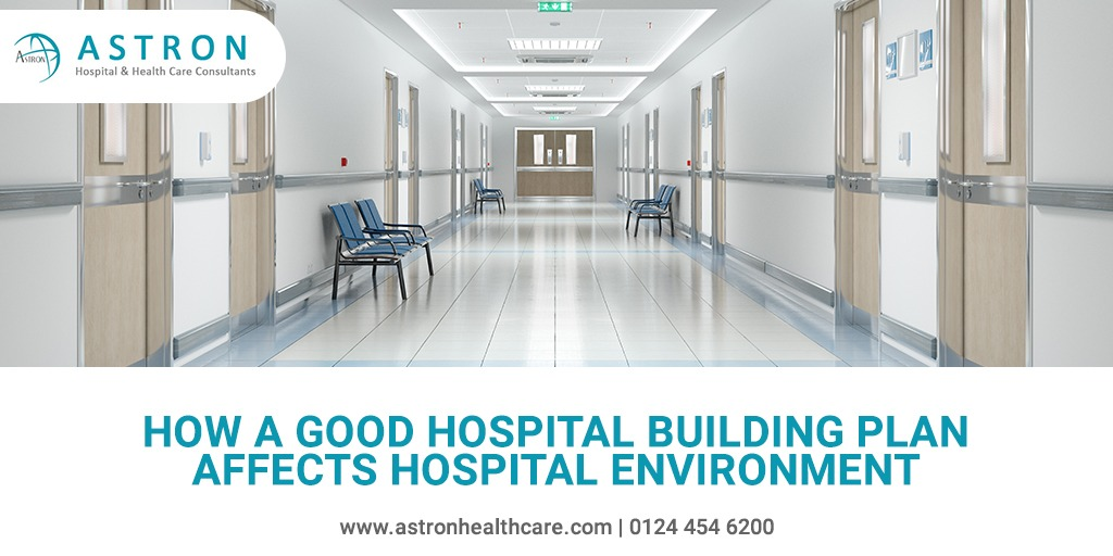 How a Good Hospital Building Plan Affects Hospital Environment