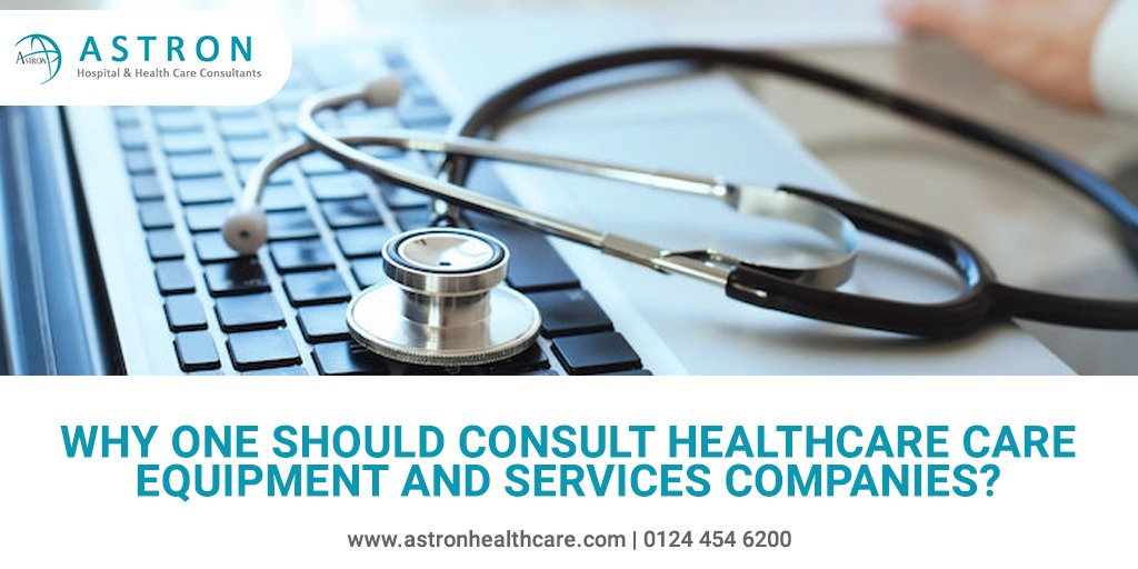 Why One Should Consult Healthcare Care Equipment and Services Companies?